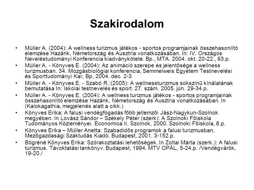 Szakirodalom Müller A. (2004): A wellness turizmus játékos - sportos programjainak összehasonlító elemzése Hazánk, Németország és Ausztria vonatkozásá