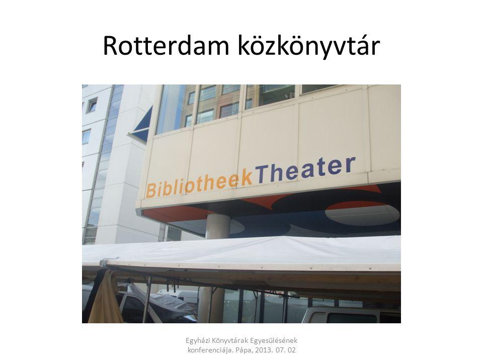 Rotterdam közkönyvtár Egyházi Könyvtárak Egyesülésének konferenciája. Pápa, 2013. 07. 02