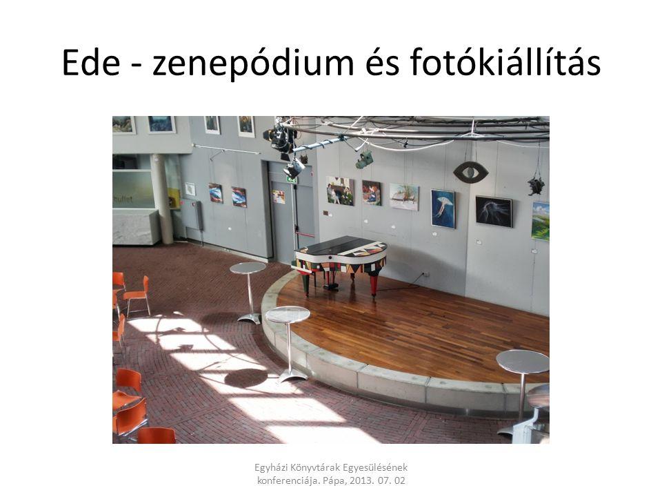 Ede - zenepódium és fotókiállítás Egyházi Könyvtárak Egyesülésének konferenciája.
