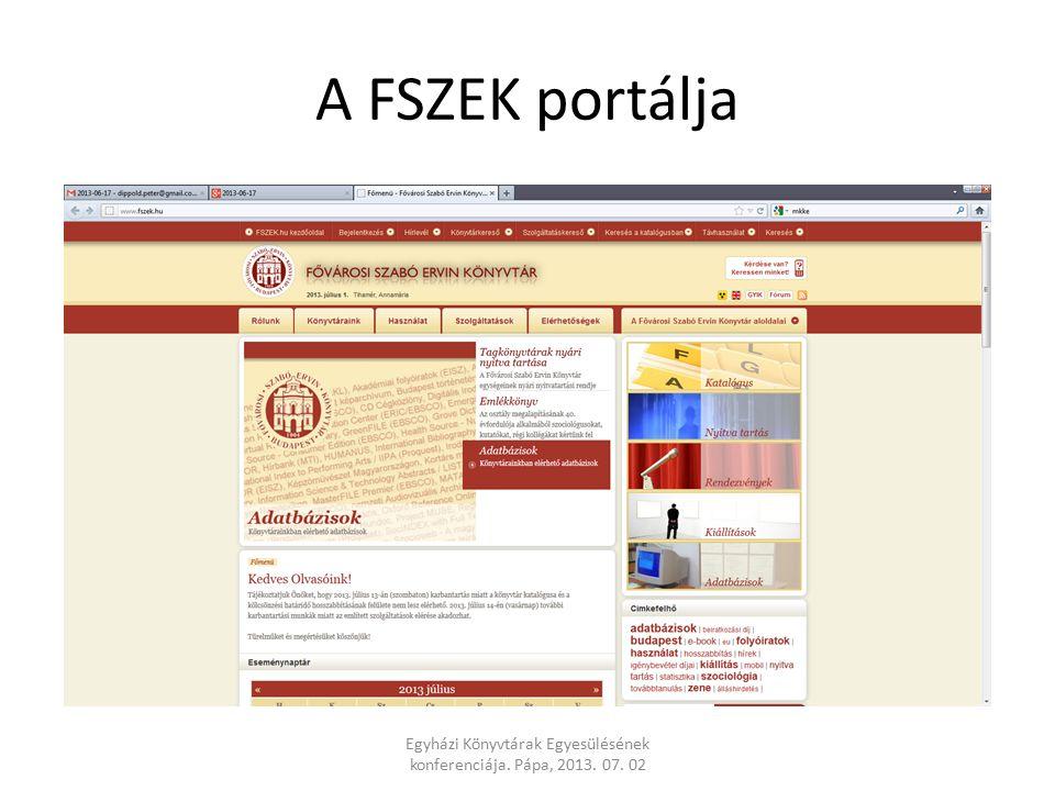 A FSZEK portálja Egyházi Könyvtárak Egyesülésének konferenciája. Pápa, 2013. 07. 02