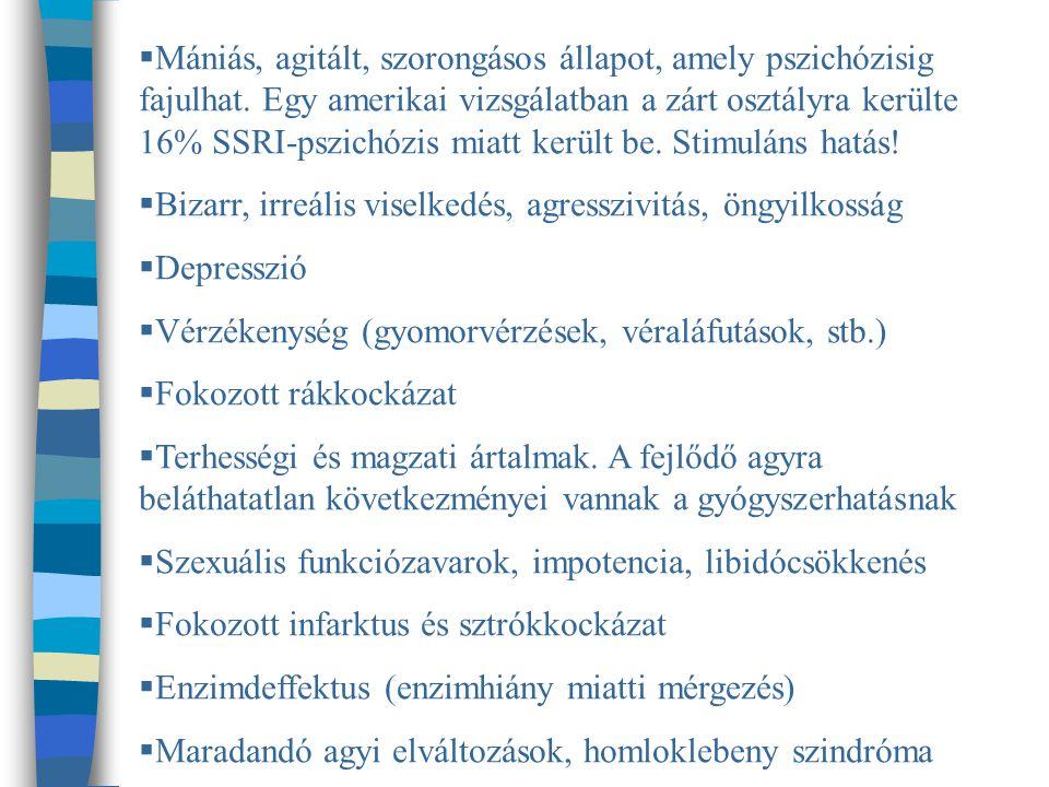  Mániás, agitált, szorongásos állapot, amely pszichózisig fajulhat.