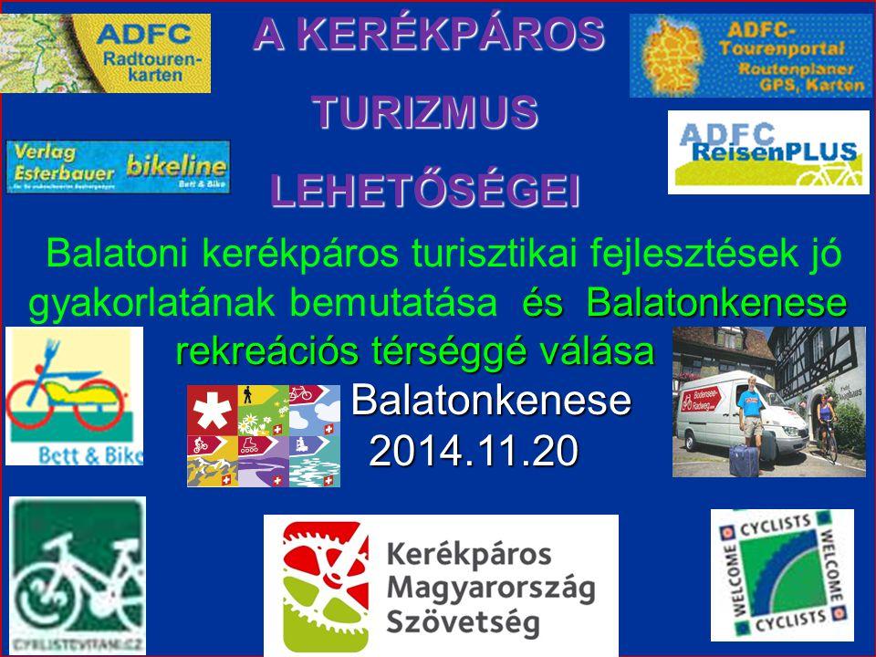 A KERÉKPÁROS A KERÉKPÁROSTURIZMUSLEHETŐSÉGEI és Balatonkenese rekreációs térséggé válása Balatoni kerékpáros turisztikai fejlesztések jó gyakorlatának