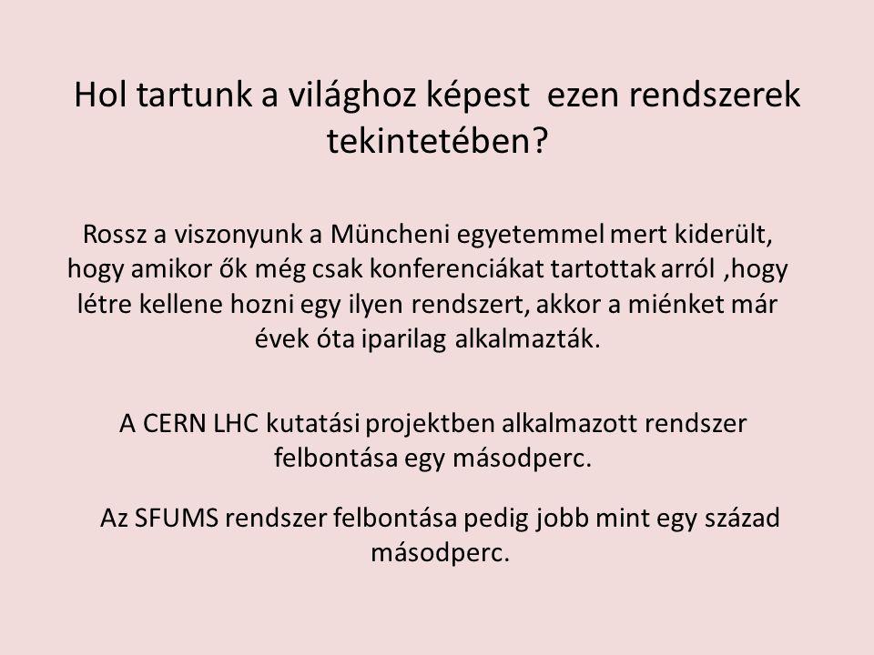 Rossz a viszonyunk a Müncheni egyetemmel mert kiderült, hogy amikor ők még csak konferenciákat tartottak arról,hogy létre kellene hozni egy ilyen rend