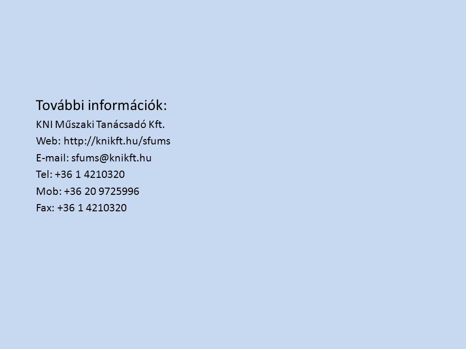 További információk: KNI Műszaki Tanácsadó Kft. Web: http://knikft.hu/sfums E-mail: sfums@knikft.hu Tel: +36 1 4210320 Mob: +36 20 9725996 Fax: +36 1