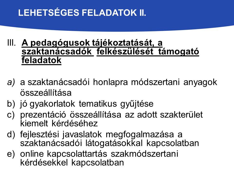 LEHETSÉGES FELADATOK II. III.A pedagógusok tájékoztatását, a szaktanácsadók felkészülését támogató feladatok a)a szaktanácsadói honlapra módszertani a