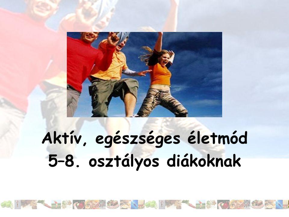 Aktív, egészséges életmód 5–8. osztályos diákoknak