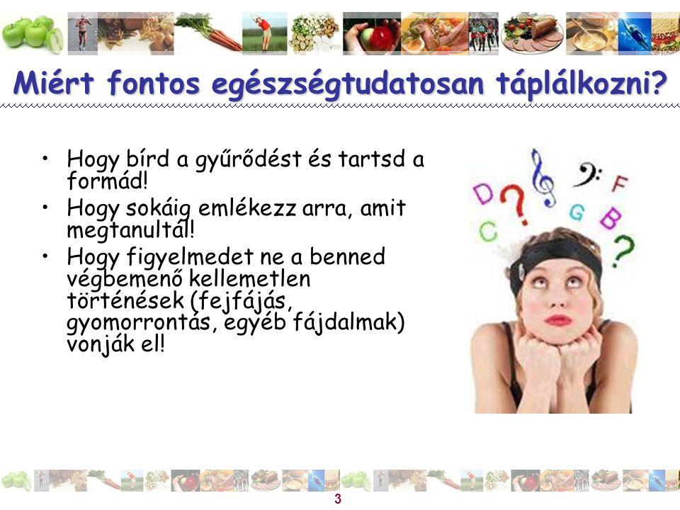 Magyar Dietetikusok Országos Szövetsége 4 A megfelelő étrend Az egészség megőrzésének nem elégséges, de szükséges feltétele.