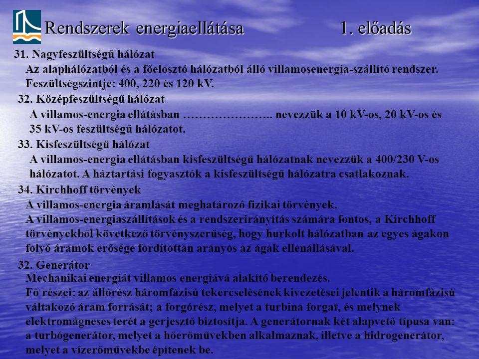 Rendszerek energiaellátása 1.előadás 31. Nagyfeszültségű hálózat 32.