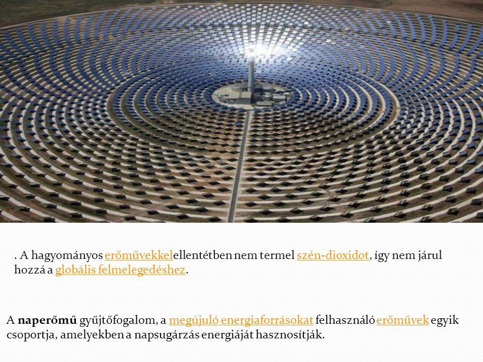 A naperőmű gyűjtőfogalom, a megújuló energiaforrásokat felhasználó erőművek egyik csoportja, amelyekben a napsugárzás energiáját hasznosítják.megújuló energiaforrásokaterőművek.