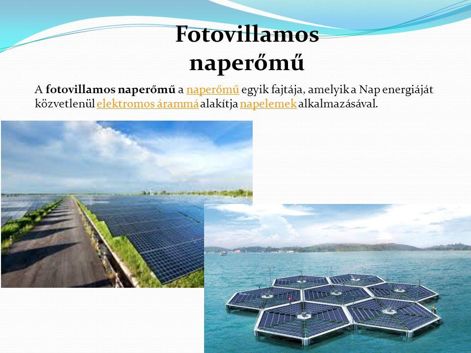Fotovillamos naperőmű A fotovillamos naperőmű a naperőmű egyik fajtája, amelyik a Nap energiáját közvetlenül elektromos árammá alakítja napelemek alkalmazásával.naperőműelektromos árammánapelemek