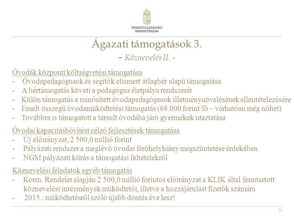 24 Ágazati támogatások 3. - Köznevelés II. - Óvodák központi költségvetési támogatása - Óvodapedagógusok és segítők elismert átlagbér alapú támogatása
