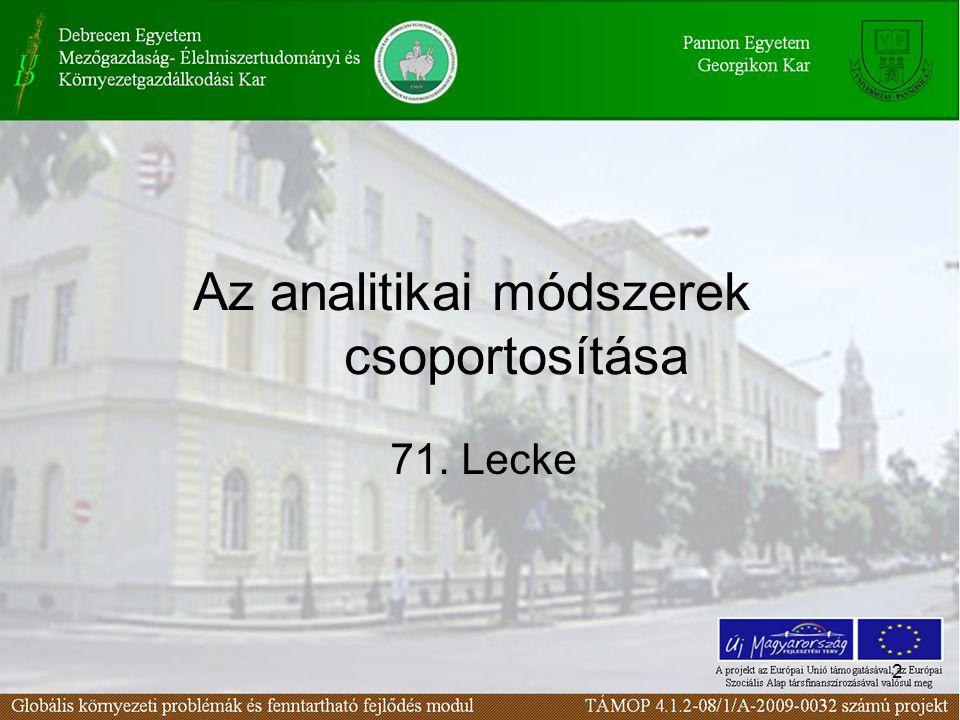 2 Az analitikai módszerek csoportosítása 71. Lecke