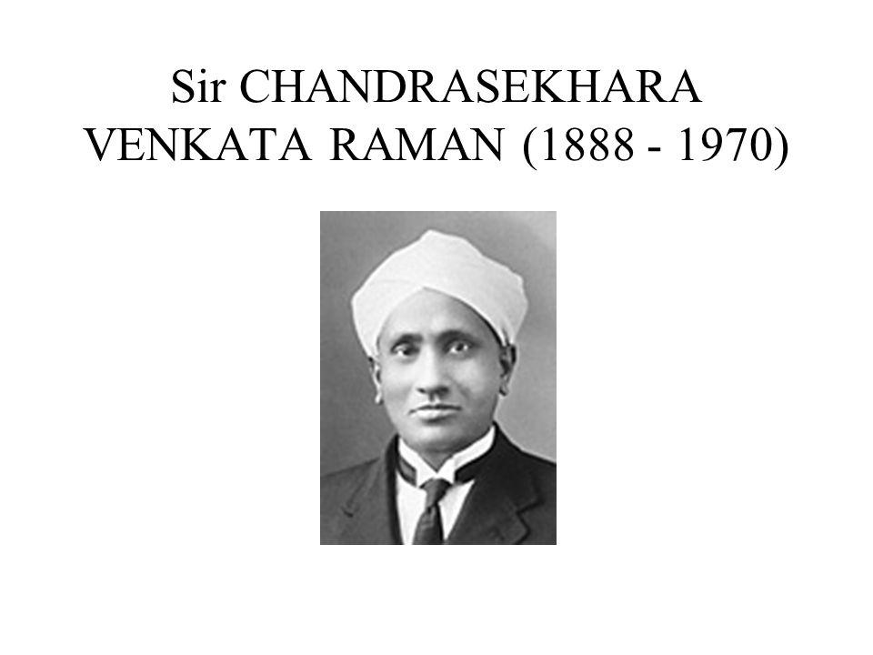 Sir CHANDRASEKHARA VENKATA RAMAN (1888 - 1970)