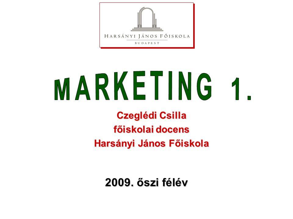 2009. őszi félév Czeglédi Csilla főiskolai docens Harsányi János Főiskola
