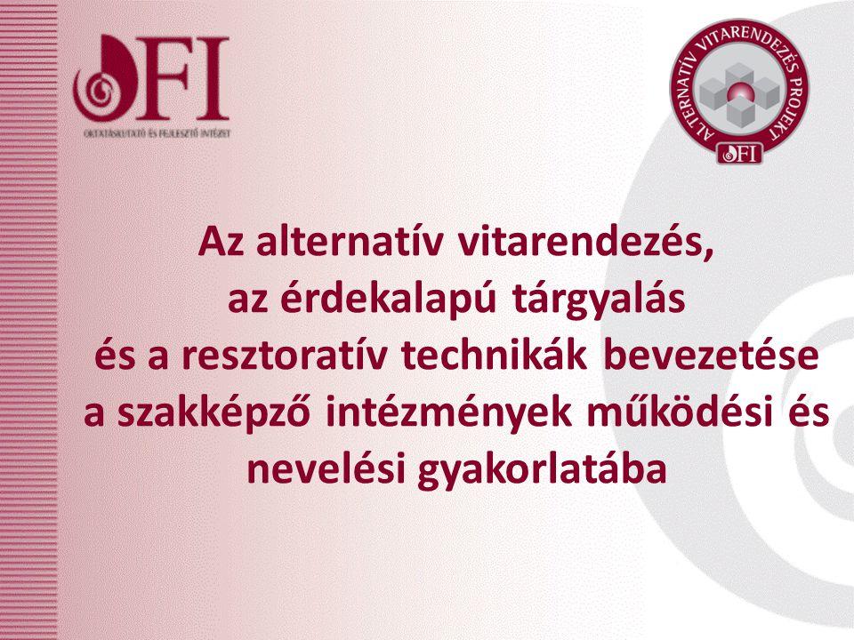 Az alternatív vitarendezés, az érdekalapú tárgyalás és a resztoratív technikák bevezetése a szakképző intézmények működési és nevelési gyakorlatába