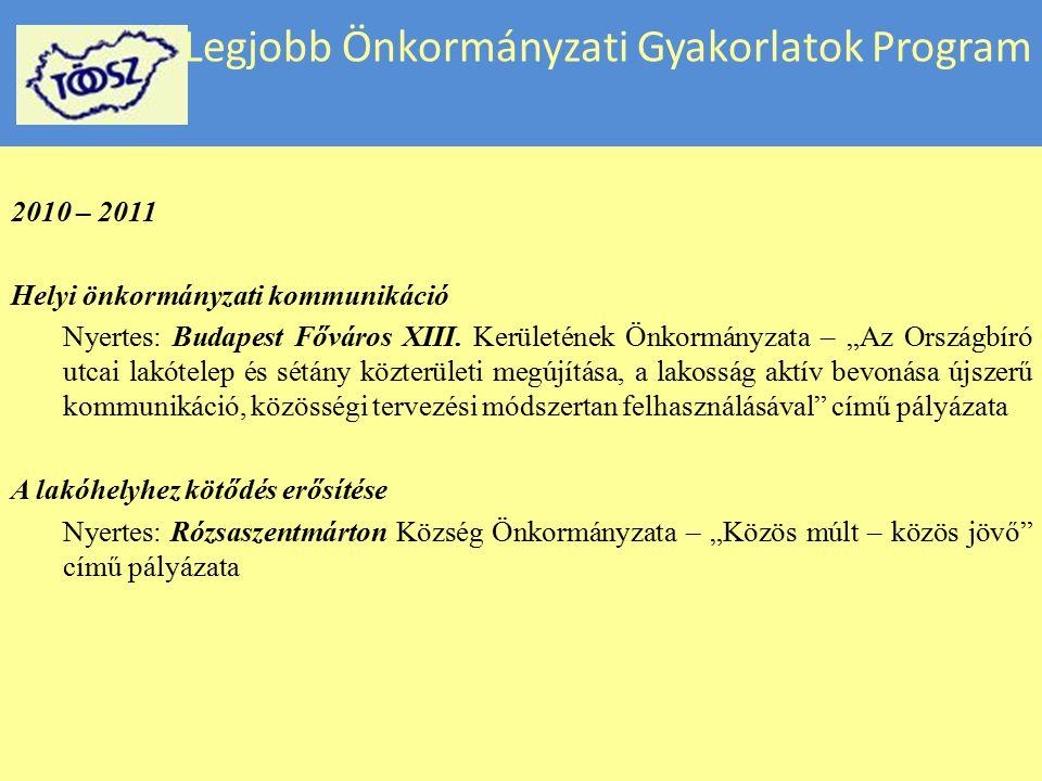 """Legjobb Önkormányzati Gyakorlatok Program 2010 – 2011 Helyi önkormányzati kommunikáció Nyertes: Budapest Főváros XIII. Kerületének Önkormányzata – """"Az"""