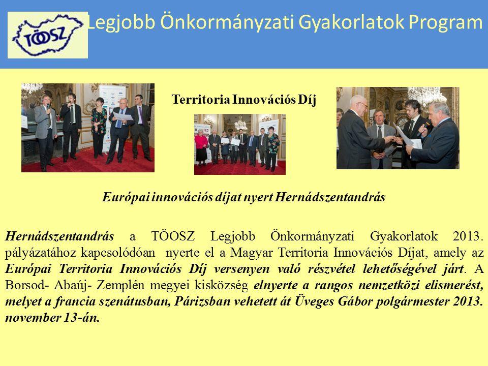 Legjobb Önkormányzati Gyakorlatok Program Territoria Innovációs Díj Európai innovációs díjat nyert Hernádszentandrás Hernádszentandrás a TÖOSZ Legjobb