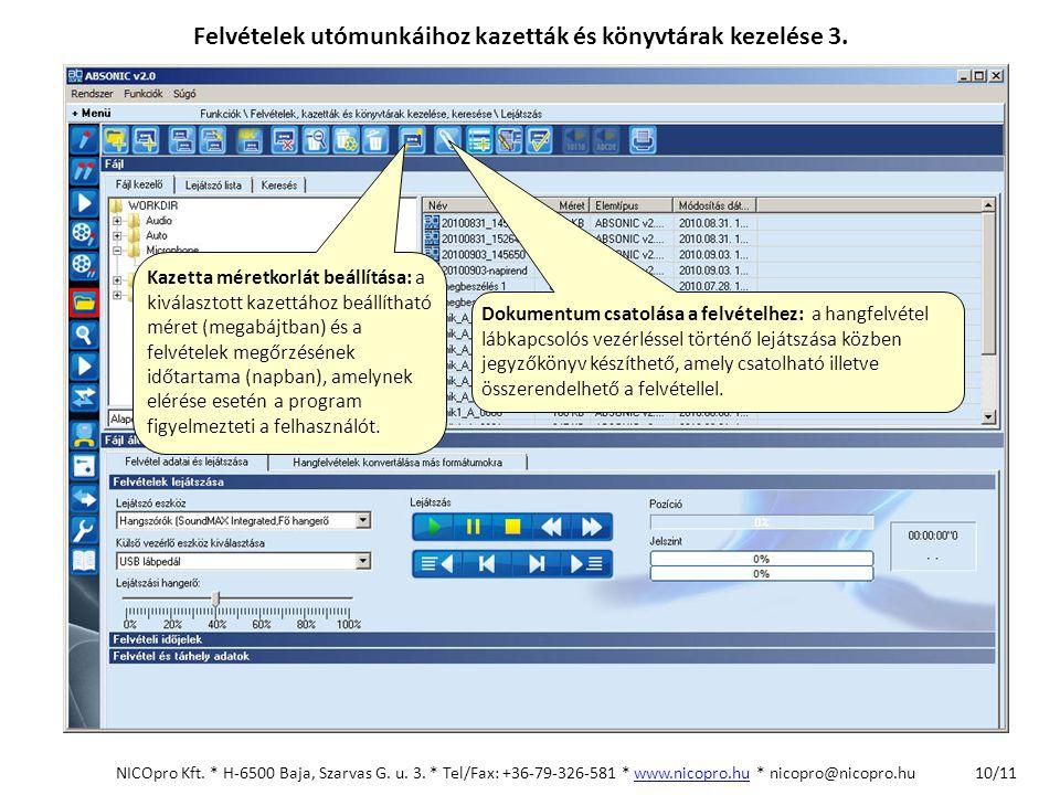 Kazetta méretkorlát beállítása: a kiválasztott kazettához beállítható méret (megabájtban) és a felvételek megőrzésének időtartama (napban), amelynek e