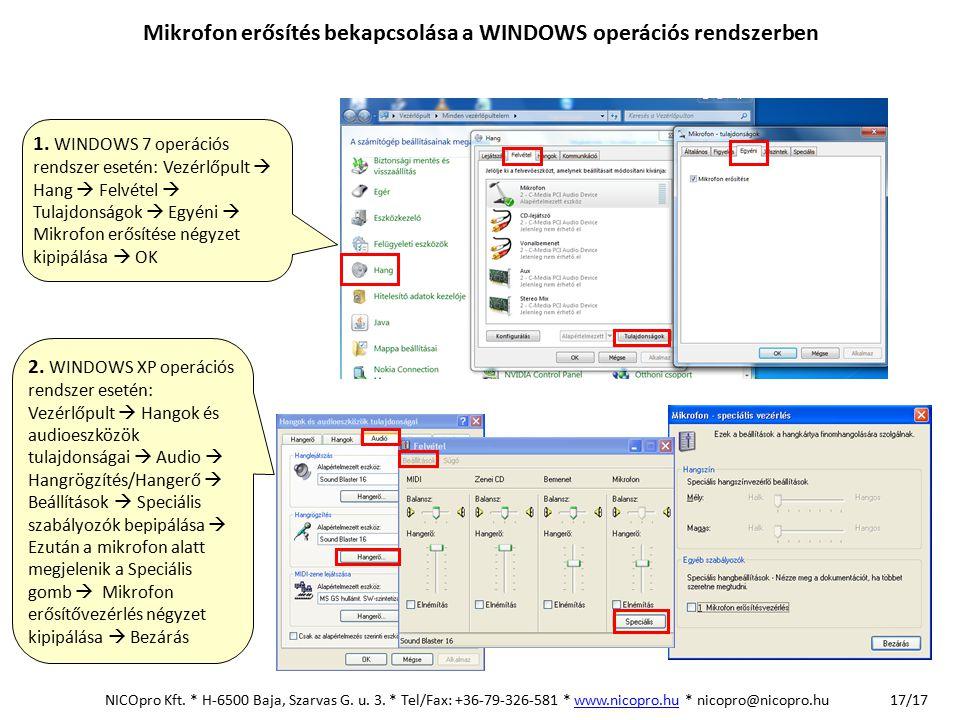 17/17 Mikrofon erősítés bekapcsolása a WINDOWS operációs rendszerben NICOpro Kft. * H-6500 Baja, Szarvas G. u. 3. * Tel/Fax: +36-79-326-581 * www.nico