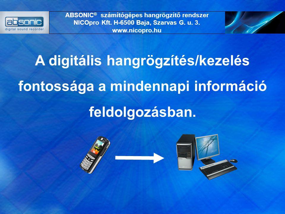 A digitális hangrögzítés/kezelés fontossága a mindennapi információ feldolgozásban.