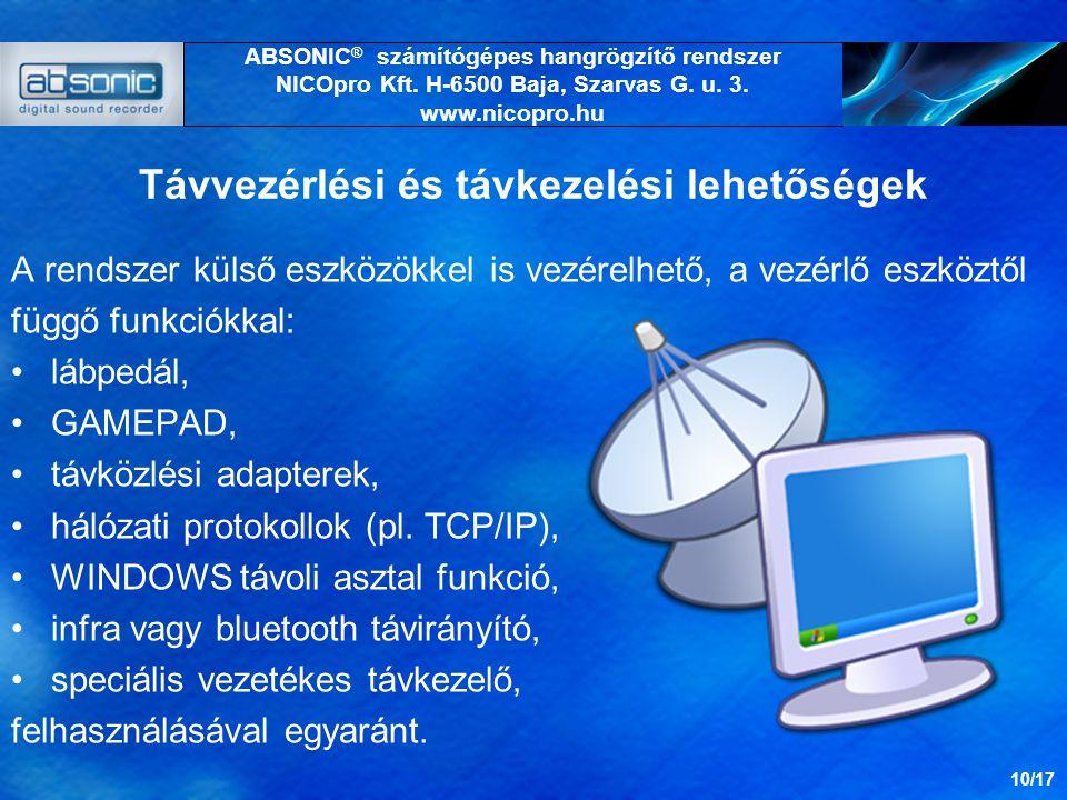 Távvezérlési és távkezelési lehetőségek A rendszer külső eszközökkel is vezérelhető, a vezérlő eszköztől függő funkciókkal: lábpedál, GAMEPAD, távközlési adapterek, hálózati protokollok (pl.