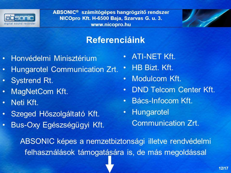 Referenciáink Honvédelmi Minisztérium Hungarotel Communication Zrt.