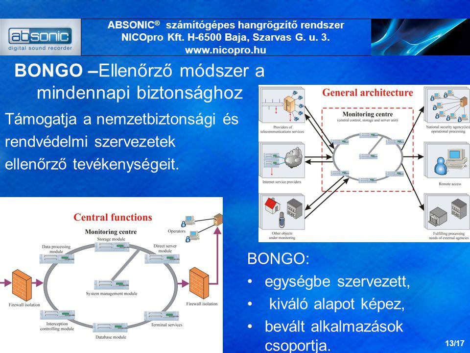 BONGO –Ellenőrző módszer a mindennapi biztonsághoz Támogatja a nemzetbiztonsági és rendvédelmi szervezetek ellenőrző tevékenységeit.