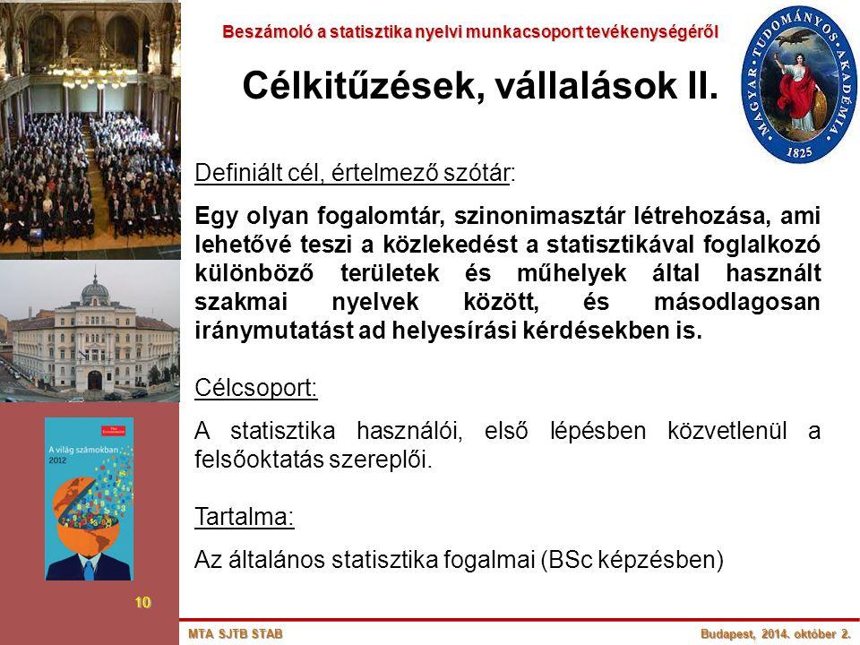 Beszámoló a statisztika nyelvi munkacsoport tevékenységéről Beszámoló a statisztika nyelvi munkacsoport tevékenységéről 10 Célkitűzések, vállalások II