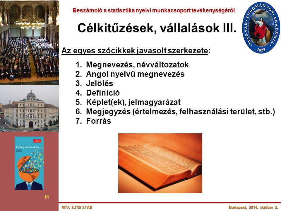 Beszámoló a statisztika nyelvi munkacsoport tevékenységéről Beszámoló a statisztika nyelvi munkacsoport tevékenységéről 11 Célkitűzések, vállalások II