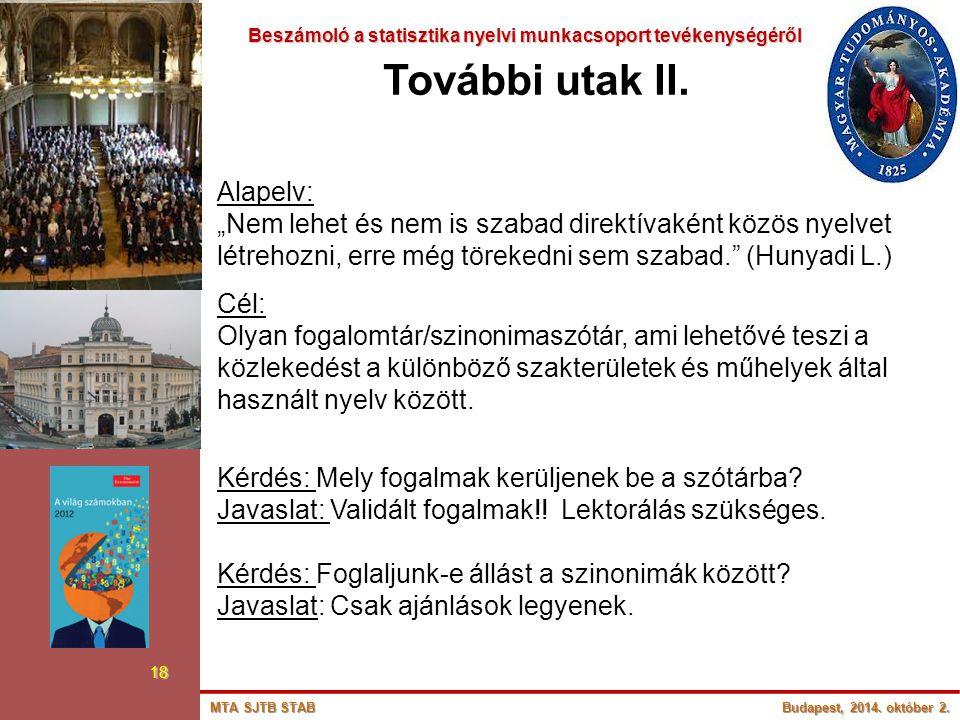 Beszámoló a statisztika nyelvi munkacsoport tevékenységéről Beszámoló a statisztika nyelvi munkacsoport tevékenységéről 19 További utak III.