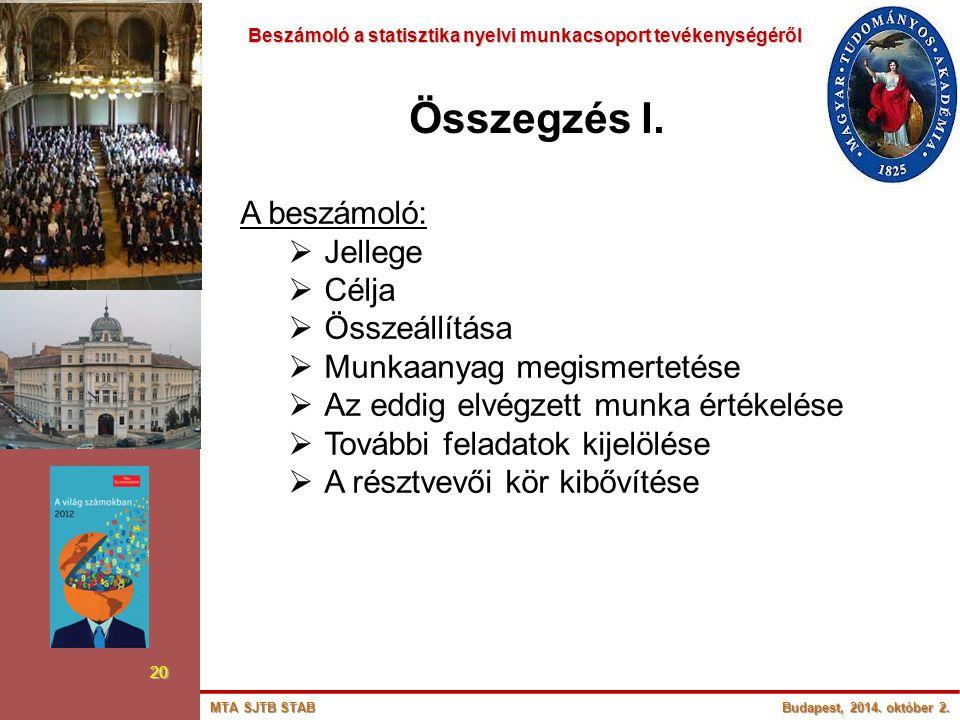 Beszámoló a statisztika nyelvi munkacsoport tevékenységéről Beszámoló a statisztika nyelvi munkacsoport tevékenységéről 20 Összegzés I. A beszámoló: 
