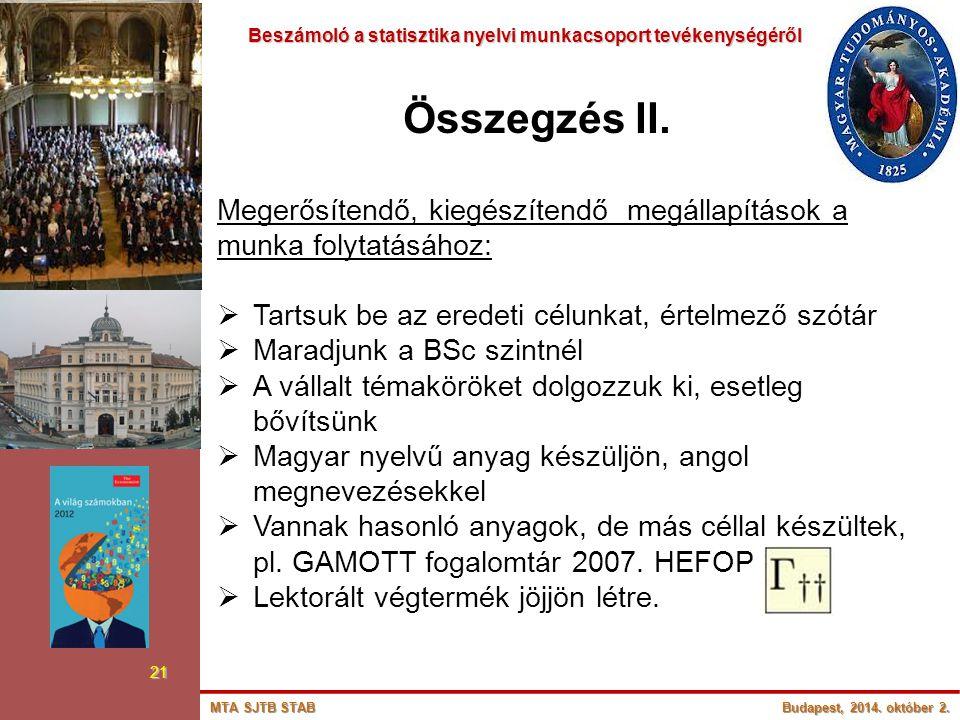 Beszámoló a statisztika nyelvi munkacsoport tevékenységéről Beszámoló a statisztika nyelvi munkacsoport tevékenységéről 21 Összegzés II. Megerősítendő