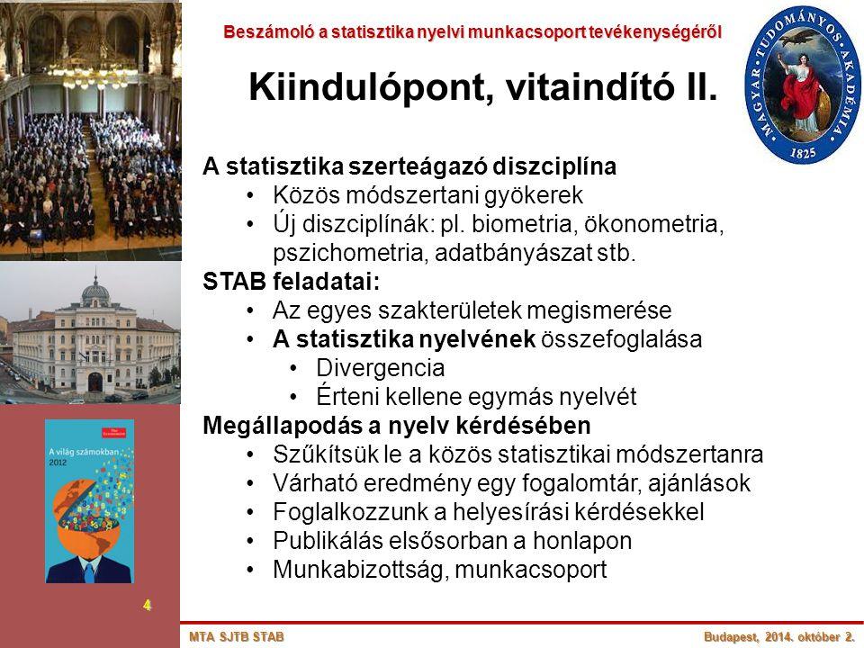 Beszámoló a statisztika nyelvi munkacsoport tevékenységéről Beszámoló a statisztika nyelvi munkacsoport tevékenységéről 5 Kiindulópont, vitaindító III.