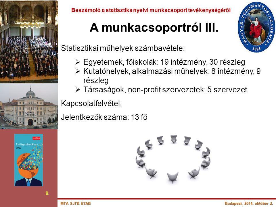 Beszámoló a statisztika nyelvi munkacsoport tevékenységéről Beszámoló a statisztika nyelvi munkacsoport tevékenységéről 8 A munkacsoportról III. Stati