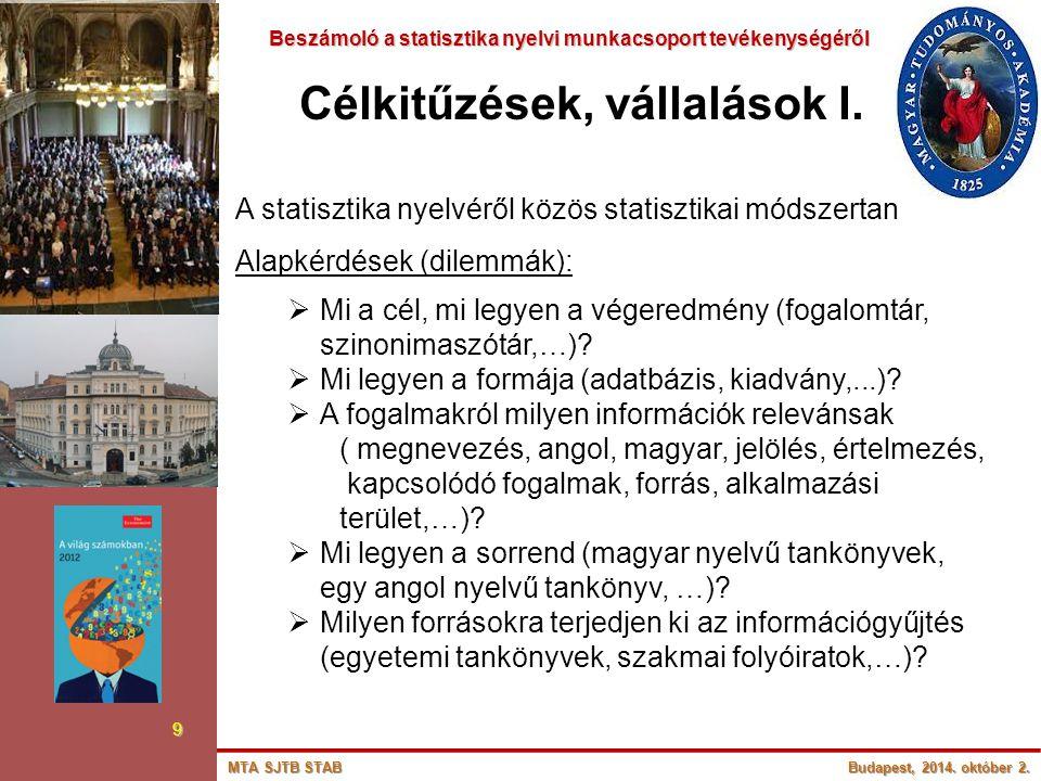 Beszámoló a statisztika nyelvi munkacsoport tevékenységéről Beszámoló a statisztika nyelvi munkacsoport tevékenységéről 10 Célkitűzések, vállalások II.