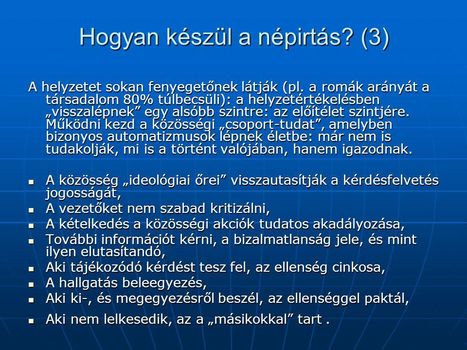 Hogyan készül a népirtás. (3) A helyzetet sokan fenyegetőnek látják (pl.