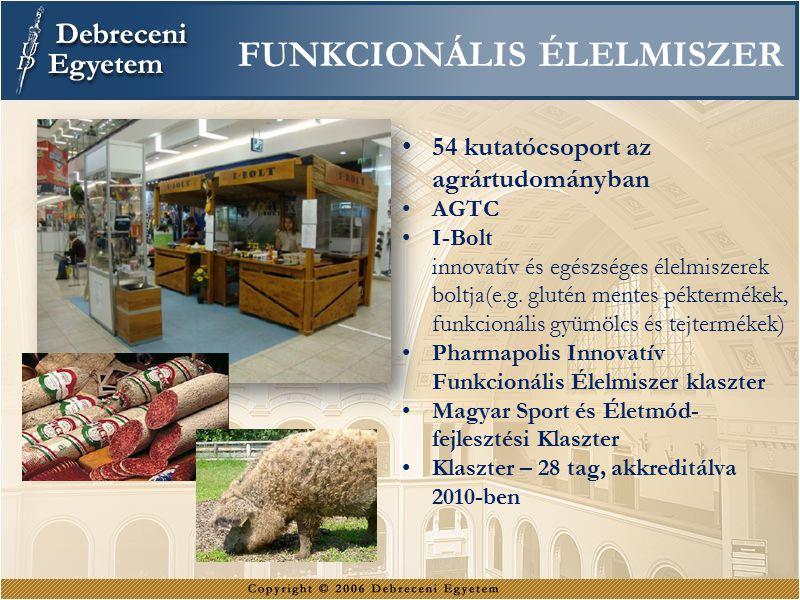 FUNKCIONÁLIS ÉLELMISZER 54 kutatócsoport az agrártudományban AGTC I-Bolt innovatív és egészséges élelmiszerek boltja(e.g.