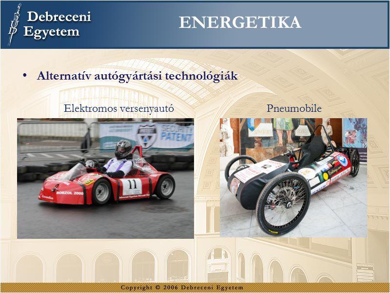 ENERGETIKA Alternatív autógyártási technológiák Pneumobile Elektromos versenyautó