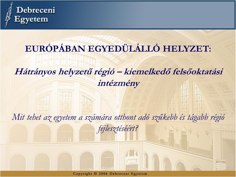 TÖRTÉNET A Debreceni Egyetem addig önállóan működő intézmények (újra)egyesítésével és jogutódlásával 2000.