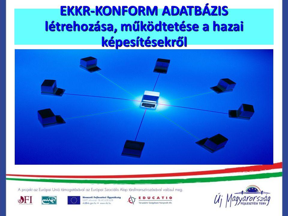 EKKR-KONFORM ADATBÁZIS létrehozása, működtetése a hazai képesítésekről