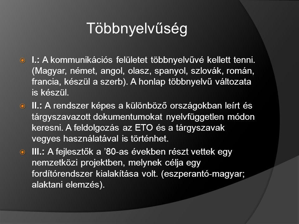 Többnyelvűség  I.:  I.: A kommunikációs felületet többnyelvűvé kellett tenni.