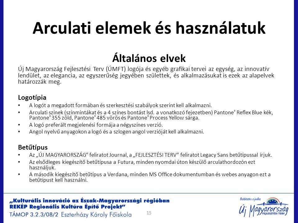 Arculati elemek és használatuk 15 Általános elvek Új Magyarország Fejlesztési Terv (ÚMFT) logója és egyéb grafikai tervei az egység, az innovatív lendü
