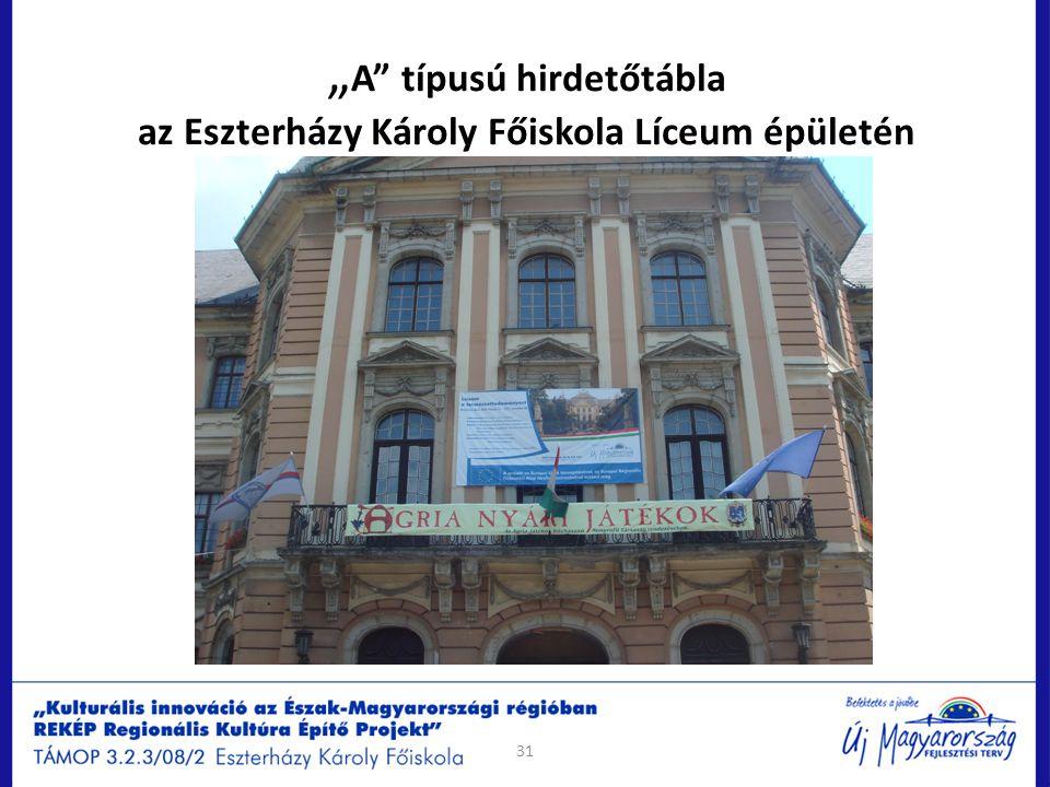 """"""" A"""" típusú hirdetőtábla az Eszterházy Károly Főiskola Líceum épületén 31"""