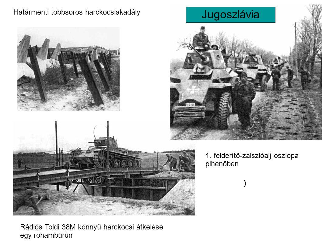 ) Határmenti többsoros harckocsiakadály Rádiós Toldi 38M könnyű harckocsi átkelése egy rohambürün 1. felderítő-zálszlóalj oszlopa pihenőben Határmenti