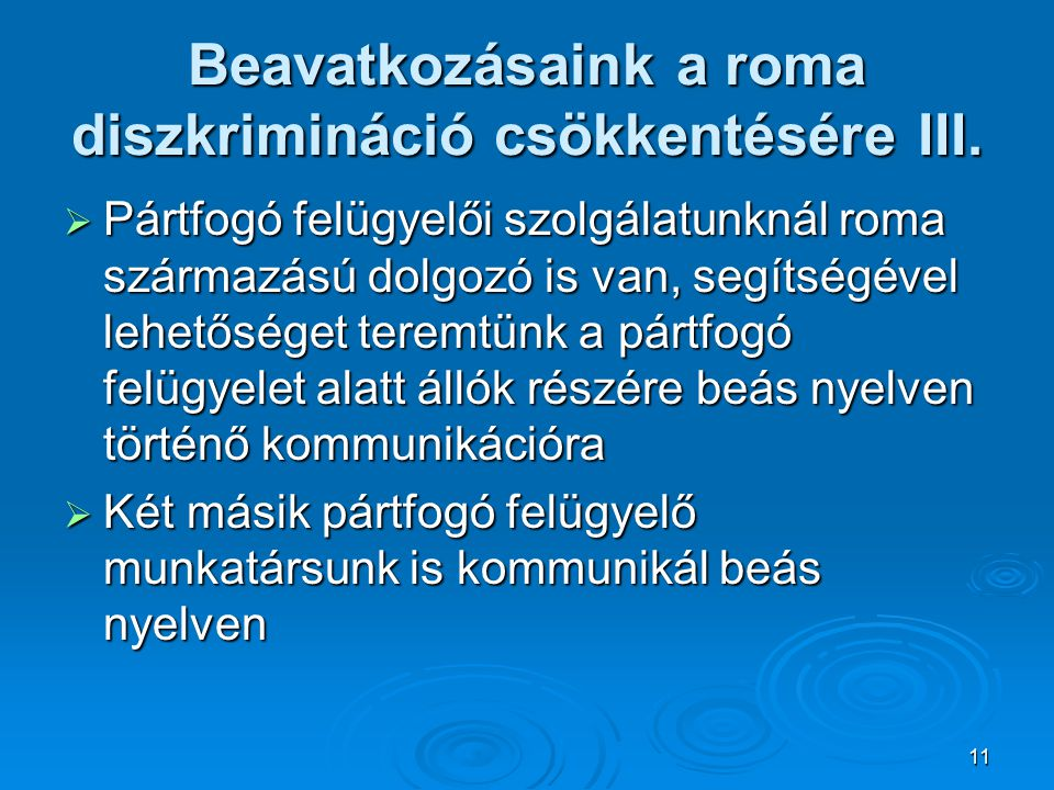 11 Beavatkozásaink a roma diszkrimináció csökkentésére III.