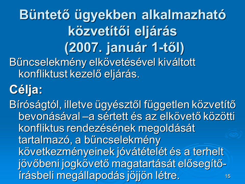 15 Büntető ügyekben alkalmazható közvetítői eljárás (2007.
