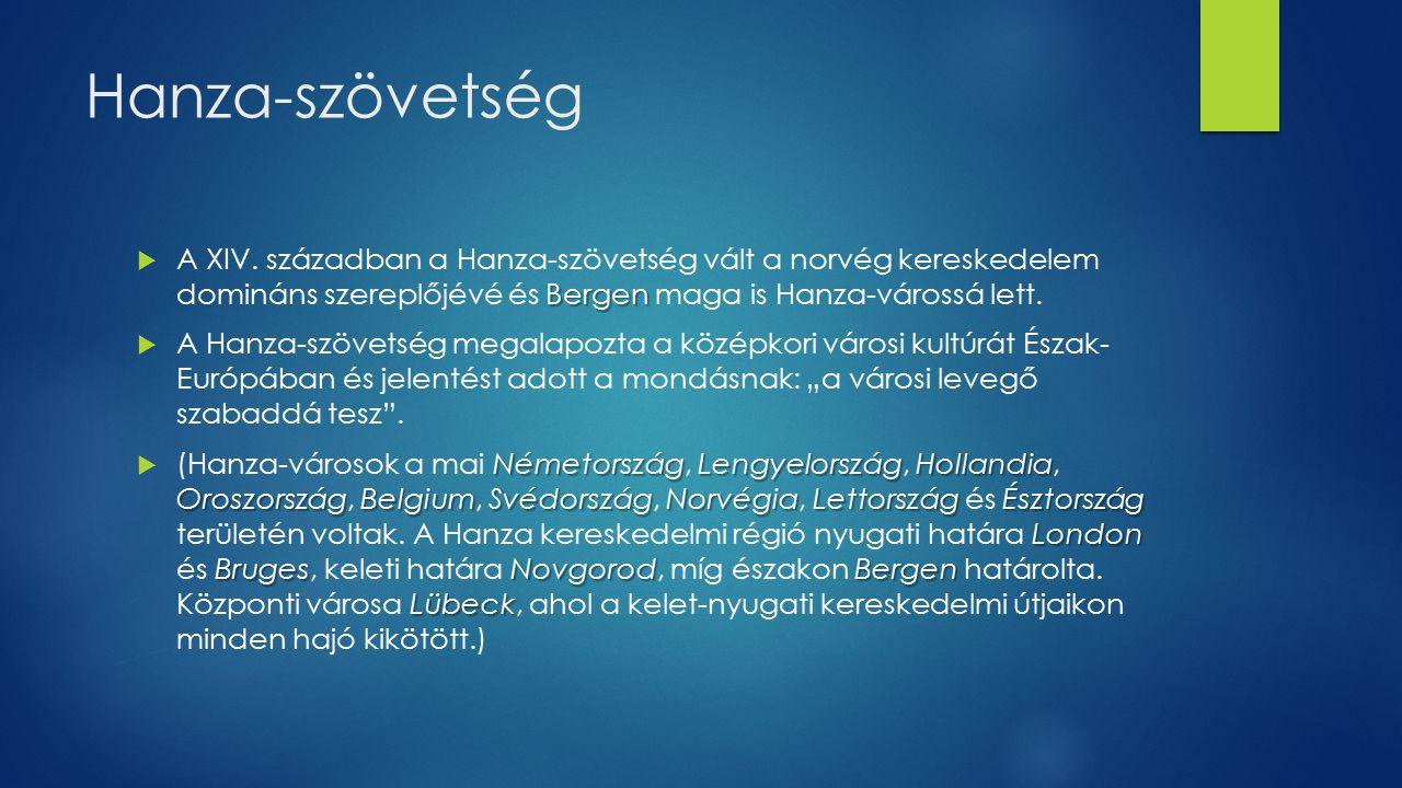 Hanza-szövetség Bergen  A XIV.