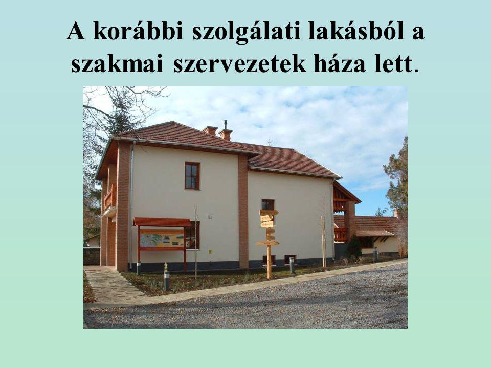 A korábbi szolgálati lakásból a szakmai szervezetek háza lett.