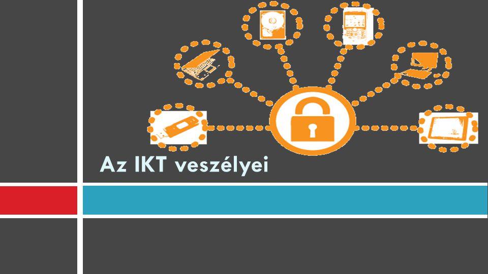 Az IKT veszélyei