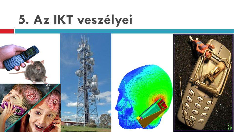5. Az IKT veszélyei